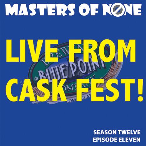 12.11: Live at Blue Point Cask Fest