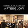 Afterglow - Wilkinson (Acoustic Tribute by Francois Klark)