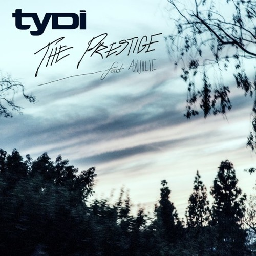 tyDi (Ft. Anjulie) - The Prestige