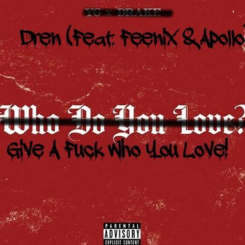 Give A Fuck Who You Love (Feat. Feenix & Apollo)