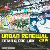 Urban Renewal 2014 - Eman & Doc Link