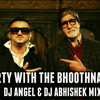 PARTY WITH THE BHOOTHNATH - DJ ANGEL & DJ ABHISHEK REMIX