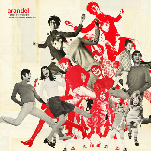SOMix #21 - ARANDEL - C'est La Mode (A Podcast About Fashion In The French 60's)