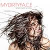 My Dirty Face - Underneath