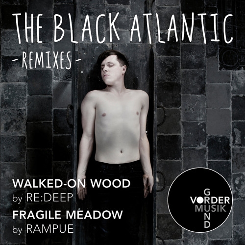 The Black Atlantic - Fragile Meadow (rampue Remix) (OUT NOW)
