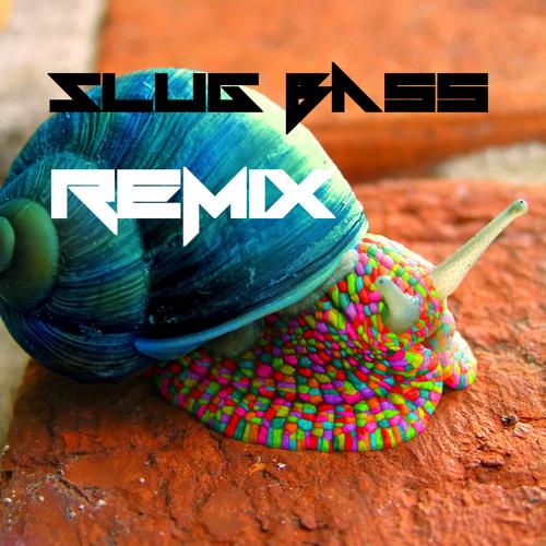 D-Jahsta - Slug Bass (Mr Kropp REMIX)