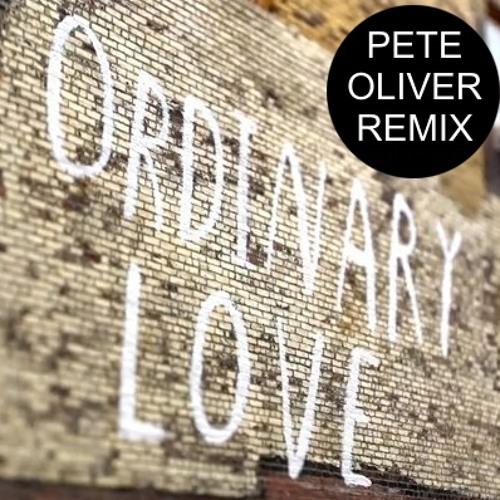 U2 - Ordinary Love (Pete Oliver Remix) free DL