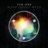 02 Tek One -  Sleep Equals Myth