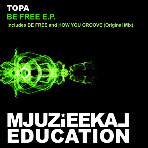 OUT NOW! Topa - Be Free (Original Mix)