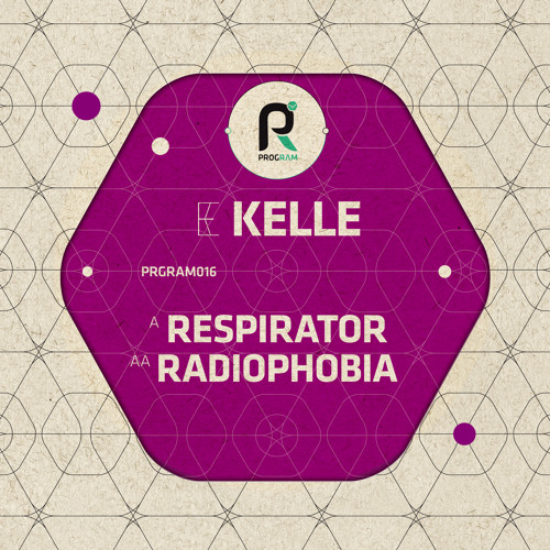 PRGRAM016 - Kelle - Respirator / Radiophobia - OUT NOW