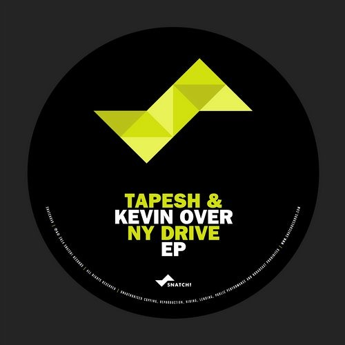 Tapesh & Kevin Over - NY Drive EP | Snatch! Records