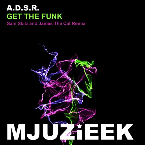 OUT NOW! A.D.S.R. - Get The Funk (Sam Skilz Remix)