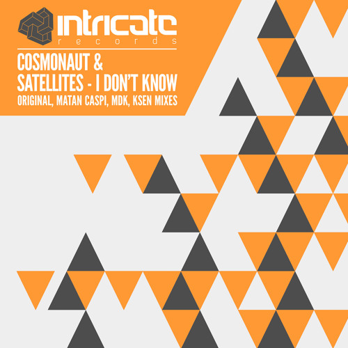 Cosmonaut & Satellites - I Don't Know [Intricate Records]