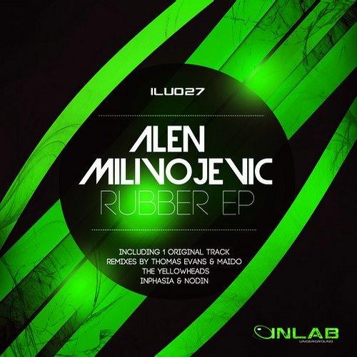 Alen Milivojevic - Rubber (Original Mix) OUT NOW