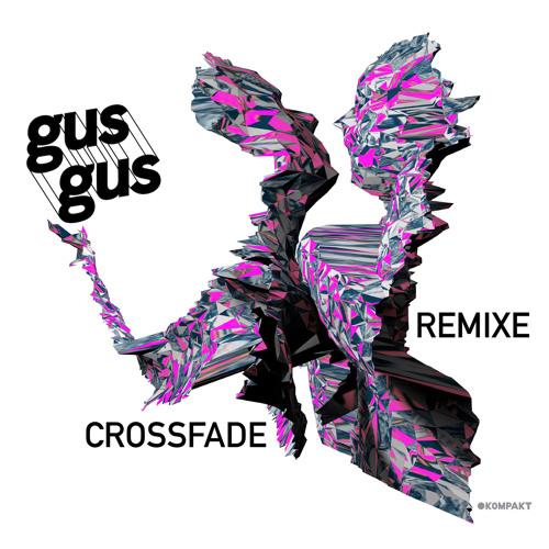 GusGus - Crossfade (Gluteus Maximus Mix)