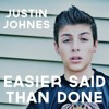 Justin Johnes- Easier Said Than Done