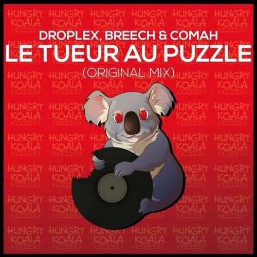 Droplex, Breech & Comah - Le Tueur Au Puzzle (Original Mix) **Out Now**