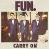 Fun. - Carry On [Live]