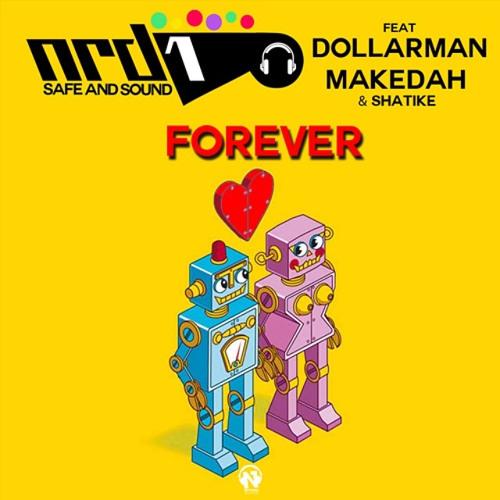 NRD1 Feat. DOLLARMAN, MAKEDAH & SHATIKE - Forever [Teaser]