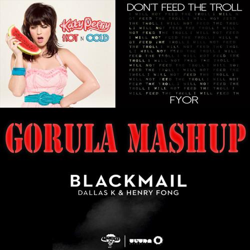 Blackmail the Bipolar Troll - DallasK & Henry Fong vs. Fyor (Gorula Vocal Smashup)