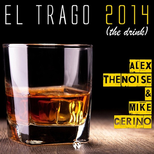 ALEX THE NOISE & MIKE CERINO - El Trago (The Drink)[Teaser]