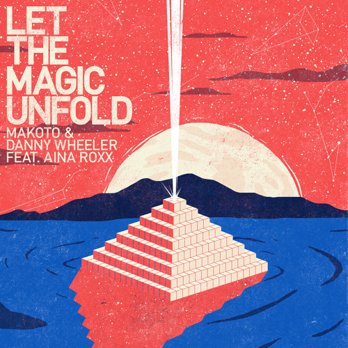 Makoto & Danny Wheeler feat. Aina Roxx - Let The Magic Unfold