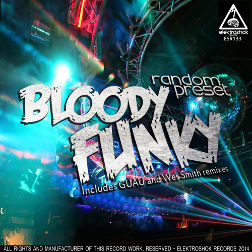 Random Preset - Bloody Funky (Out now on Beatport)