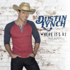 Where Its At by Dustin Lynch