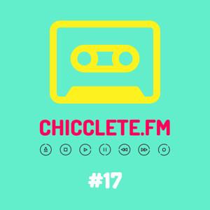 Chicclete FM #17