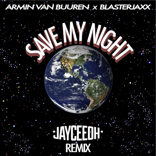 Armin Van Buuren x Blasterjaxx - Save My Night (Jayceeoh Remix)
