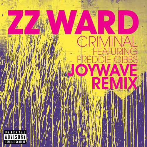 ZZ Ward - Criminal featuring Freddie Gibbs (Joywave Remix)