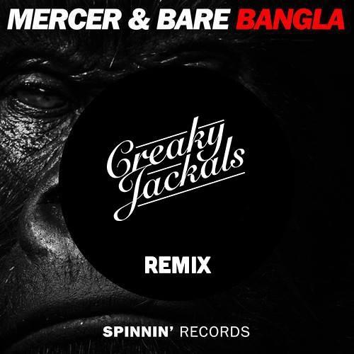 MERCER & BARE - Bangla (Creaky Jackals Festival Trap Remix) / FREE DL