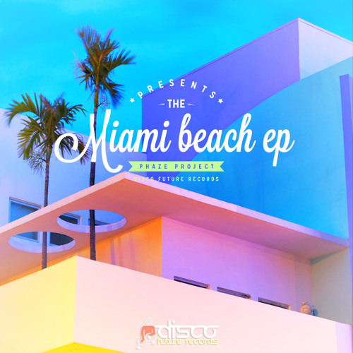 PHaZe Project - Miami Beach (Preview) Out Now