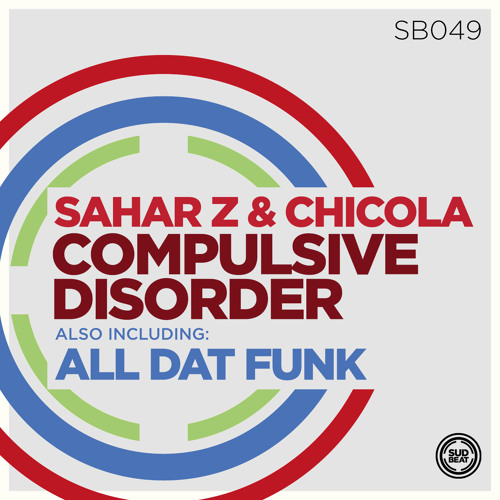 SB049   Sahar Z & Chicola 'All Dat Funk' (Original Mix)