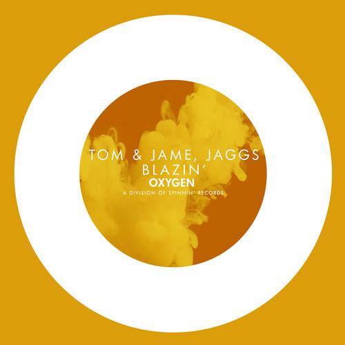 TOM & JAME X JAGGS - BLAZIN [SPINNIN' RECORDS]