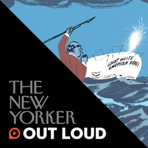 The New Yorker Out Loud: Adam Gopnik and Elizabeth Gilbert on the Great American Novel