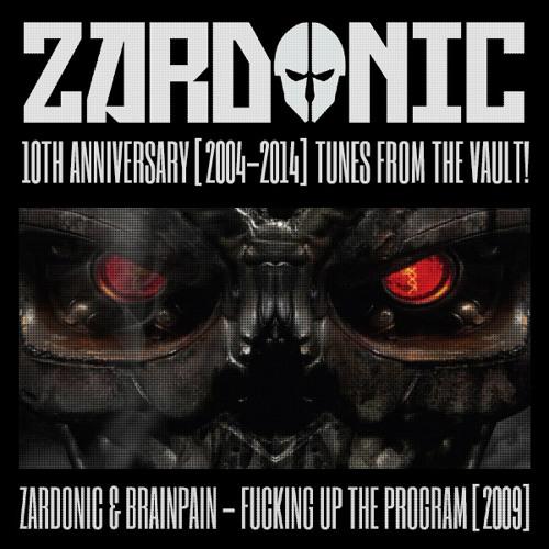 Zardonic & Brainpain - Fucking Up The Program [2009]