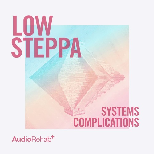 Low Steppa - Systems (OUT NOW on Audio Rehab)