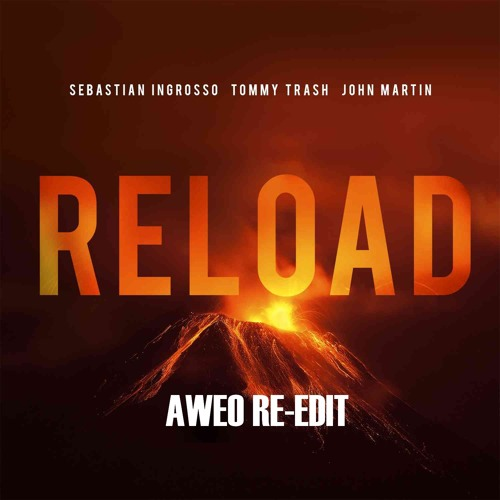 Sebastian Ingrosso & Tommy Trash - Reload (Re-Edit Ochestral Intro AWEO)
