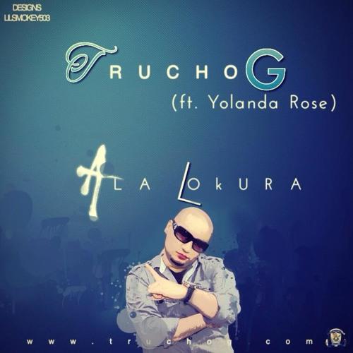A LA LOKURA TRUCHOG FT. YOLANDA ROSE
