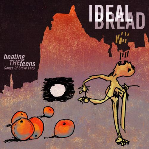 """Ideal Bread, """"Crops"""" from 'Beating The Teens: Songs Of Steve Lacy' (Cuneiform Records)"""