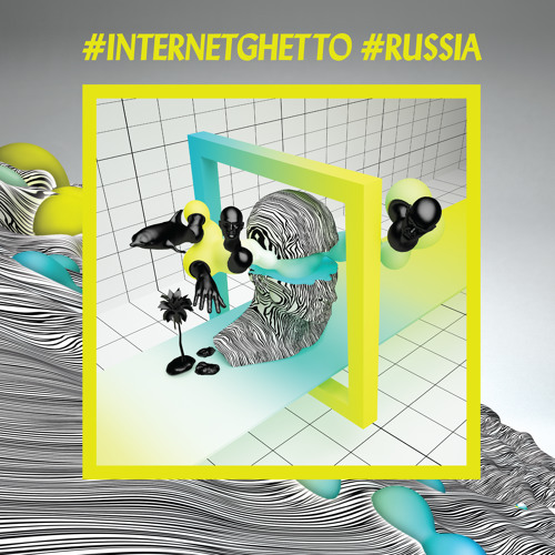 #INTERNETGHETTO #RUSSIA #MEGAMIX OUT NOW!