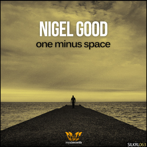 Nigel Good - One Minus Space [Silk Royal]