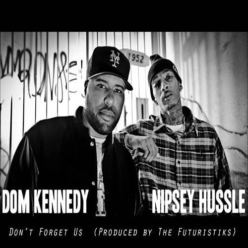 """Nipsey Hussle """"Don't Forget Us"""" ft. Dom Kennedy [Produced by Mike&Keys]"""
