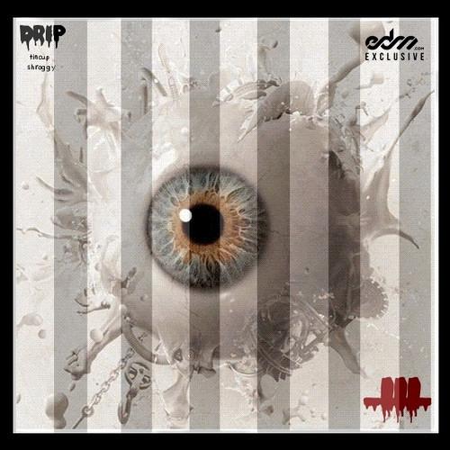 DRiP by Tincup & Shroggy - EDM.com Exclusive