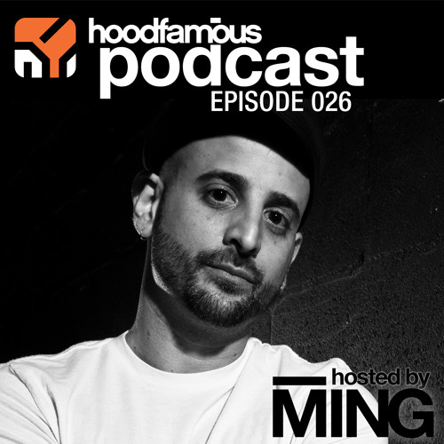 Hood Famous Music Podcast : 026 Hosted by MING [FREE DOWNLOAD][Repost] ↻