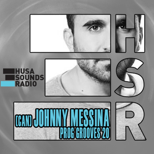 HSR: Prog Grooves 20: Johnny Messina (CAN)