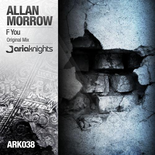 Allan Morrow - F You [Aria Knights]