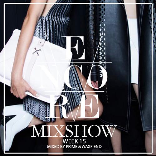 Encore Mixshow Week 15
