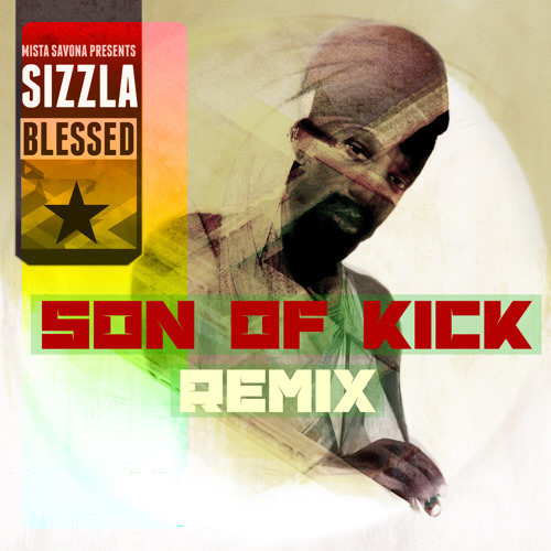 """Sizzla """"Blessed"""" (Son Of Kick Rmx) - Free Download"""